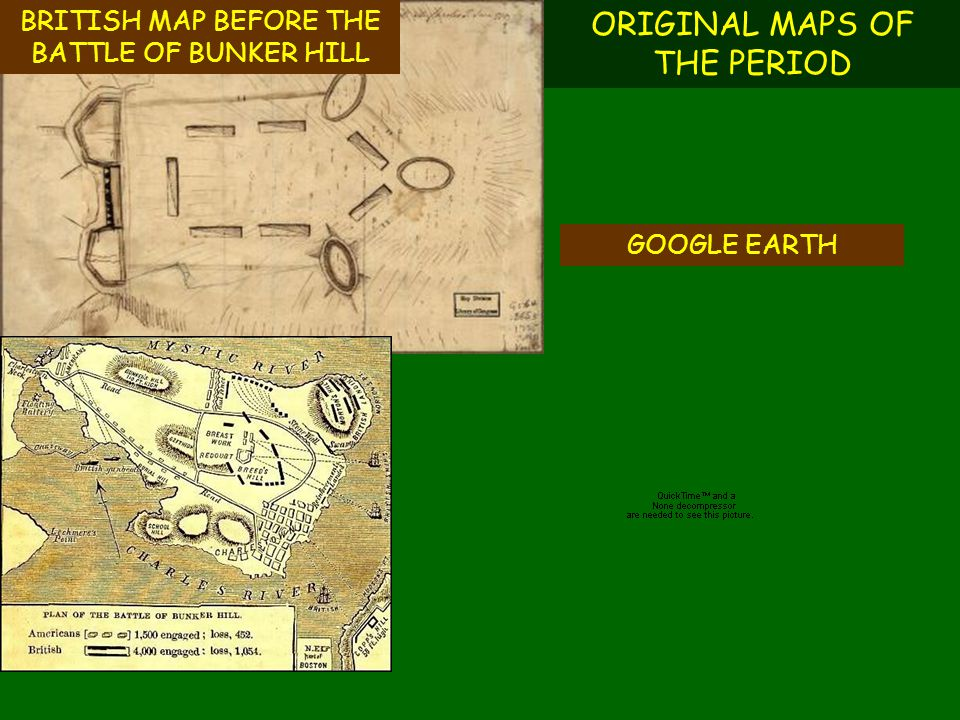 ORIGINAL MAPS OF THE PERIOD BRITISH MAP BEFORE THE BATTLE OF BUNKER HILL GOOGLE EARTH