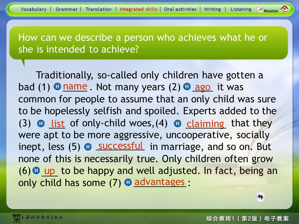 Consolidation Activities- Hints Here you can use a word meaning say. VocabularyTranslationIntegrated skillsOral activitiesWritingListeningGrammar Traditionally, so-called only children have gotten a bad (1).