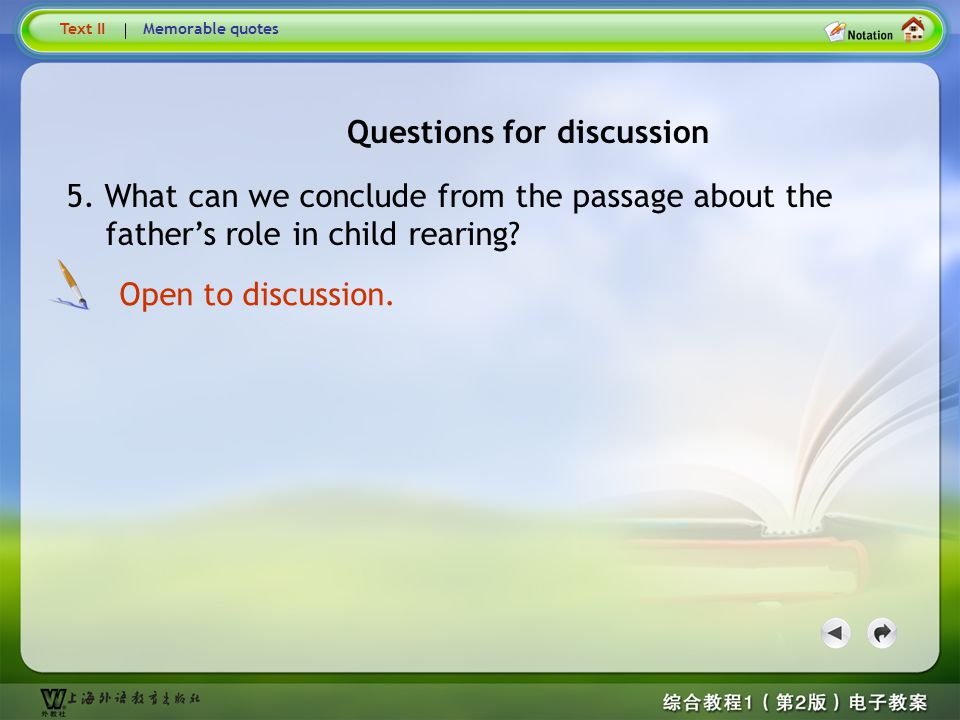 Questions for discussion Questions for discussion4 4. According to the passage, what do children need most from their fathers? What kids need most fro