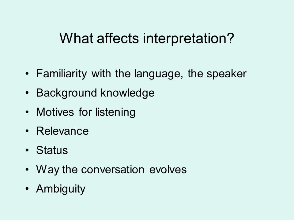 What affects interpretation.