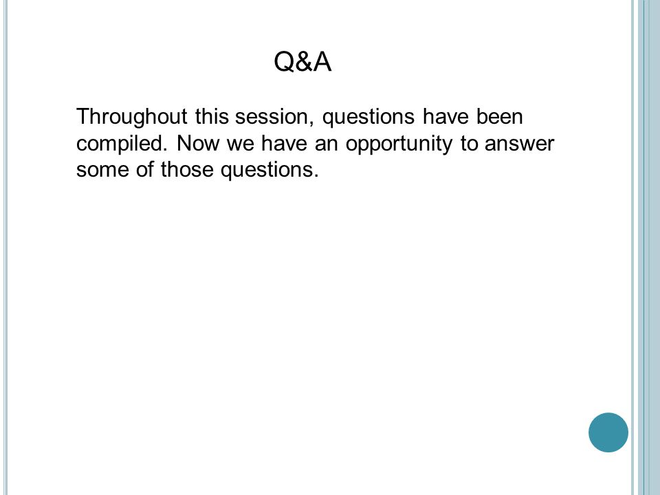 Q&A Throughout this session, questions have been compiled.
