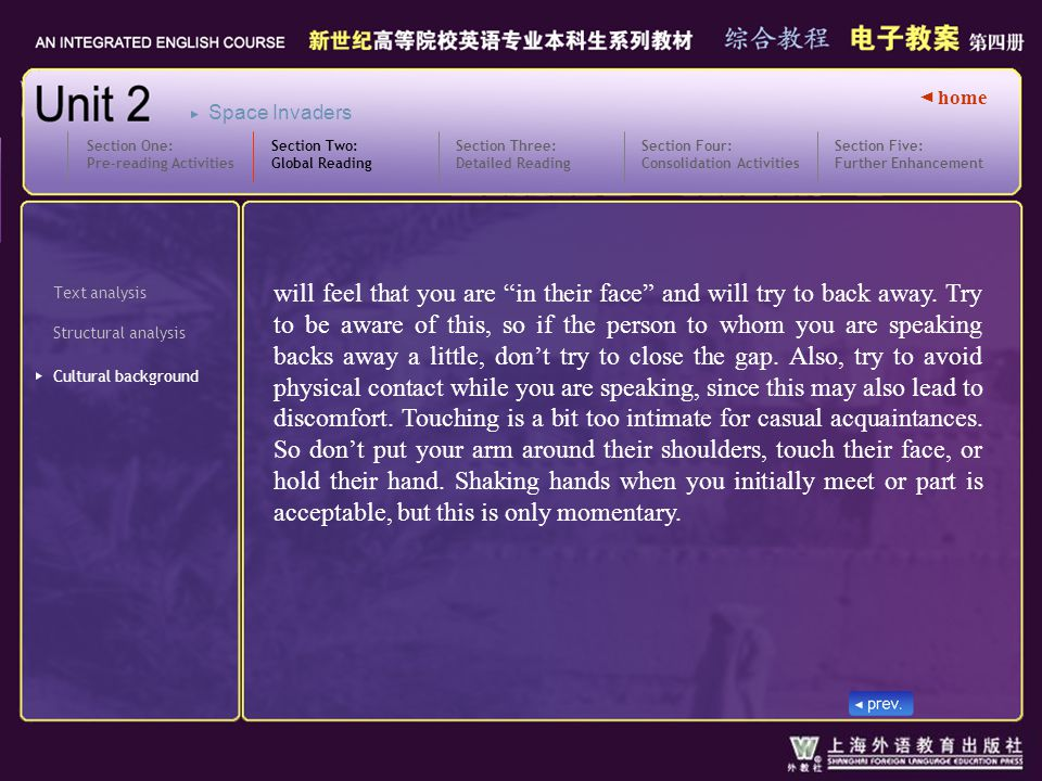 ◄ home Text analysis Structural analysis Section Two: Global Reading 2-3_3 Section Three: Detailed Reading Section One: Pre-reading Activities Section Four: Consolidation Activities Section Five: Further Enhancement Space Invaders Cultural background will feel that you are in their face and will try to back away.