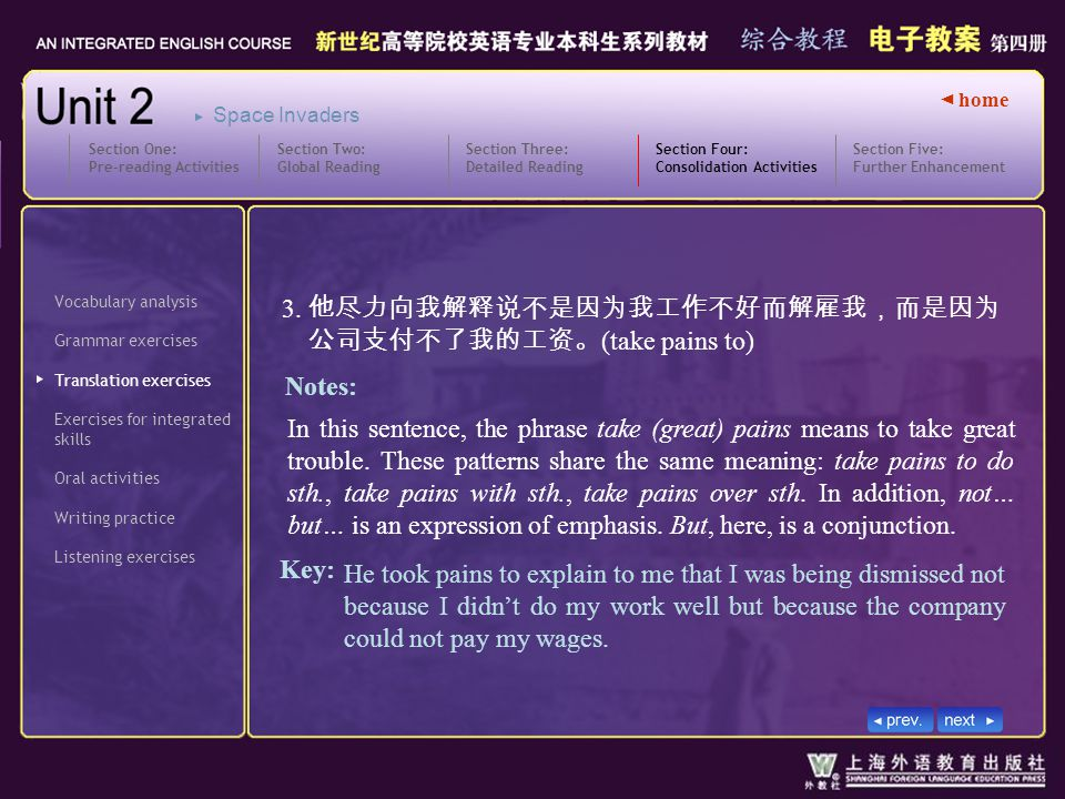 ◄ home Vocabulary analysis Grammar exercises Translation exercises Section Four: Consolidation Activities SectionFour_T1_ 3.1 Exercises for integrated skills Oral activities Writing practice Listening exercises Section Five: Further Enhancement Section One: Pre-reading Activities Section Two: Global Reading Section Three: Detailed Reading Space Invaders 3.