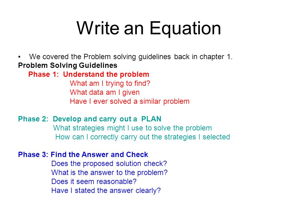 Write an Equation We covered the Problem solving guidelines back in chapter 1.