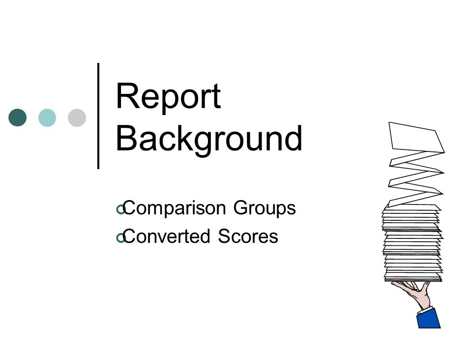 Report Background Comparison Groups Converted Scores