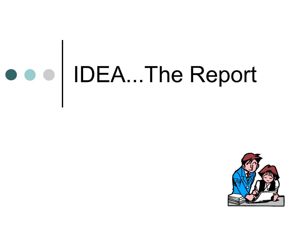 IDEA...The Report