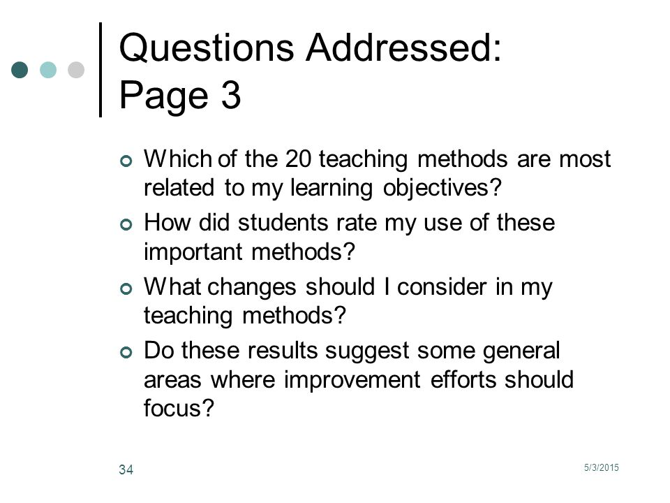 5/3/2015 34 Questions Addressed: Page 3 Which of the 20 teaching methods are most related to my learning objectives.