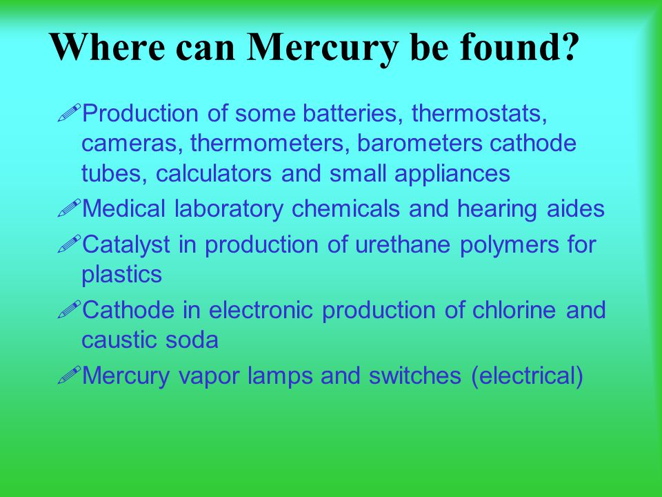 Where can Mercury be found.