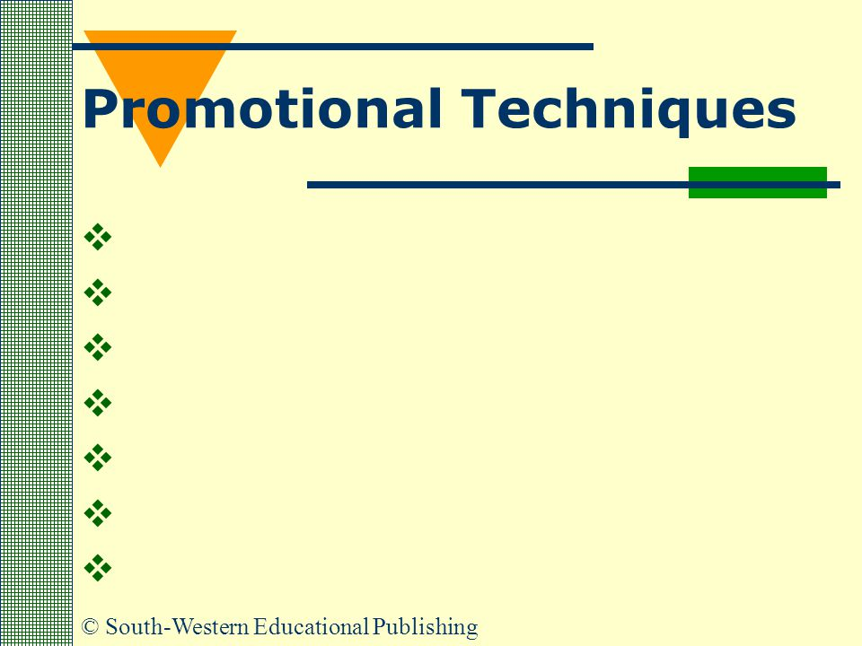 © South-Western Educational Publishing Promotional Techniques       