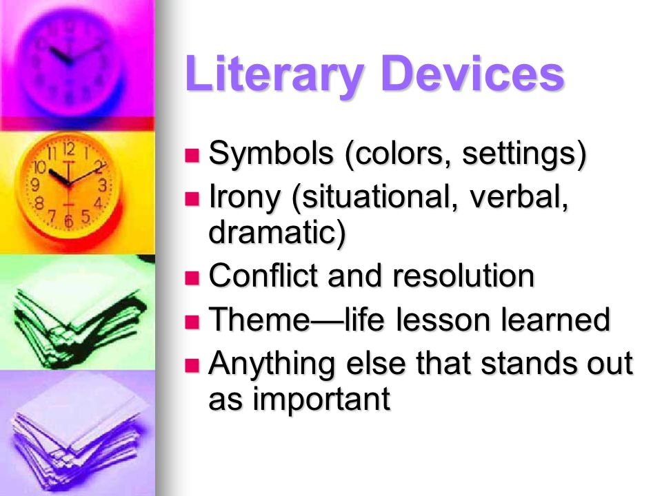 Literary Devices Symbols (colors, settings) Symbols (colors, settings) Irony (situational, verbal, dramatic) Irony (situational, verbal, dramatic) Con