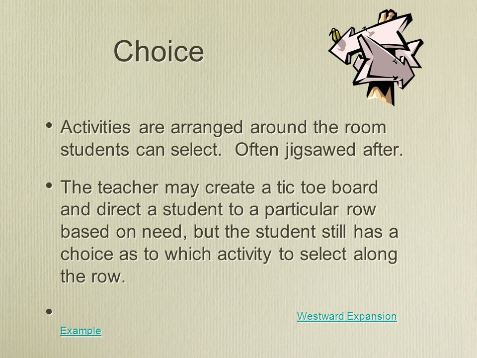 Choice Activities are arranged around the room students can select.
