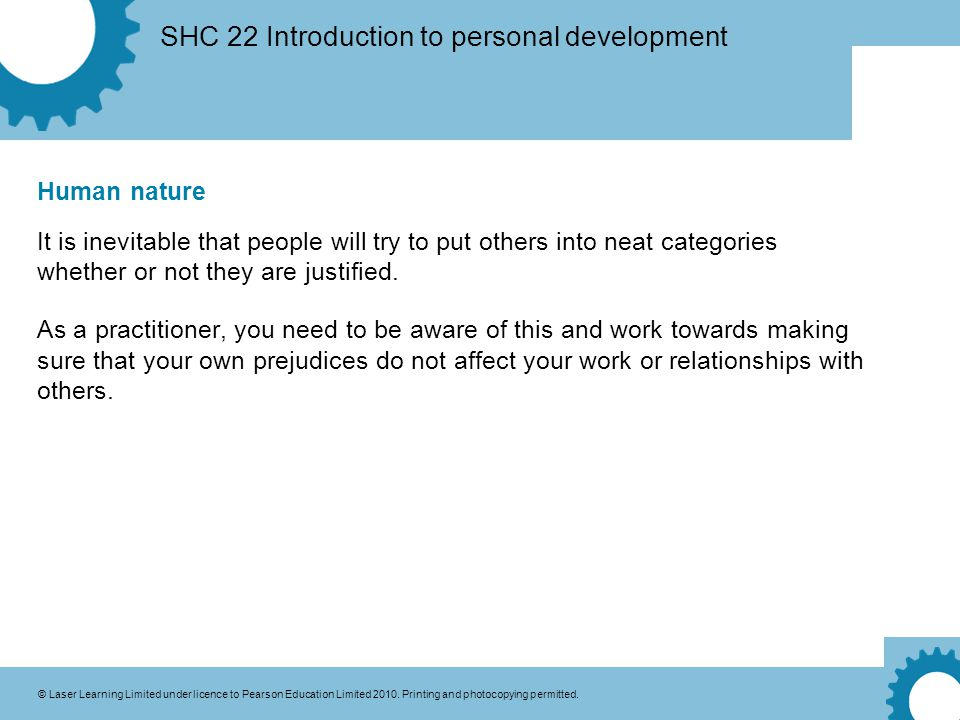 SHC 22 Introduction to personal development © Laser Learning Limited under licence to Pearson Education Limited 2010.