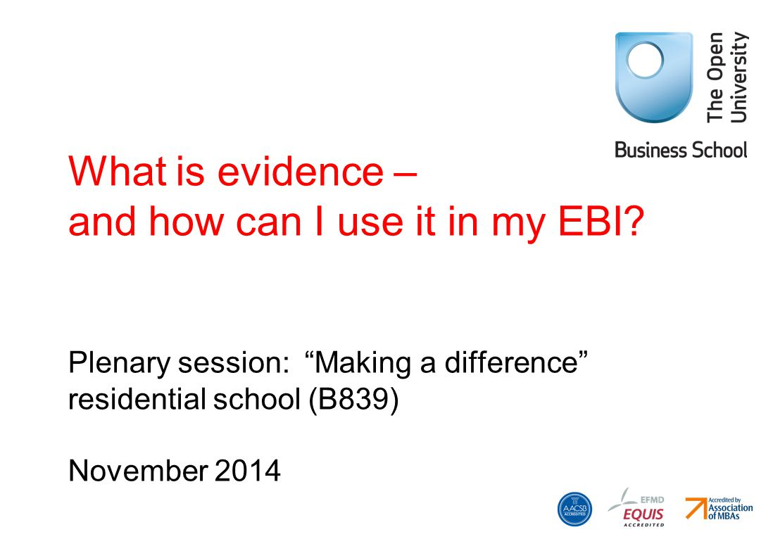 Aims of this session What do we mean when we talk about evidence.