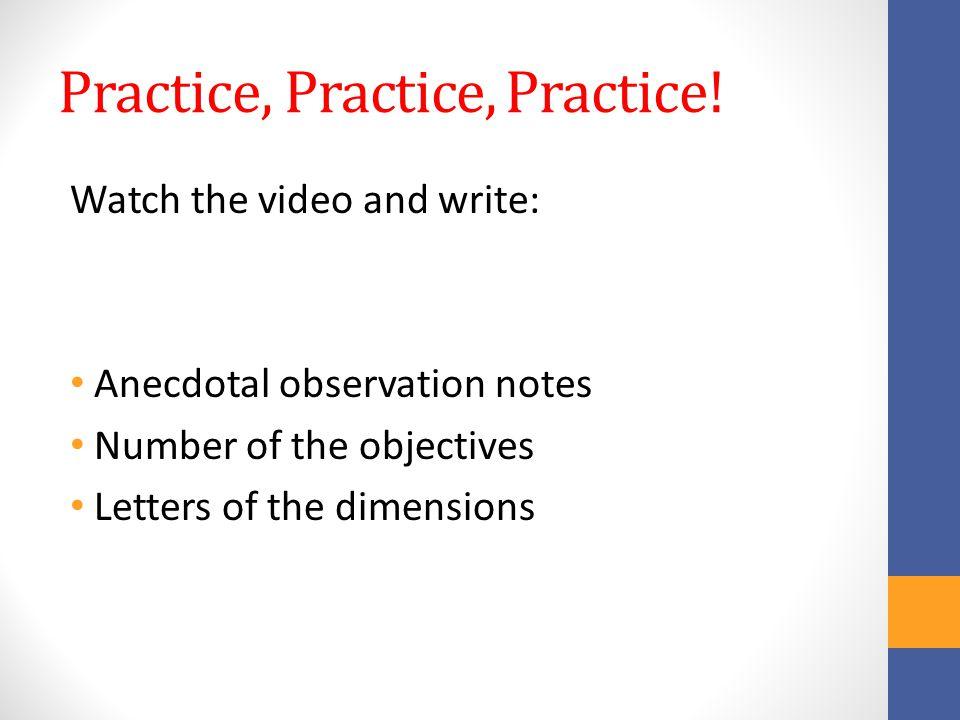 Practice, Practice, Practice.