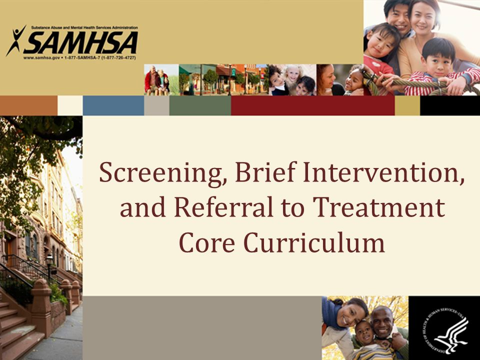Screening, Brief Intervention, and Referral to Treatment Core Curriculum