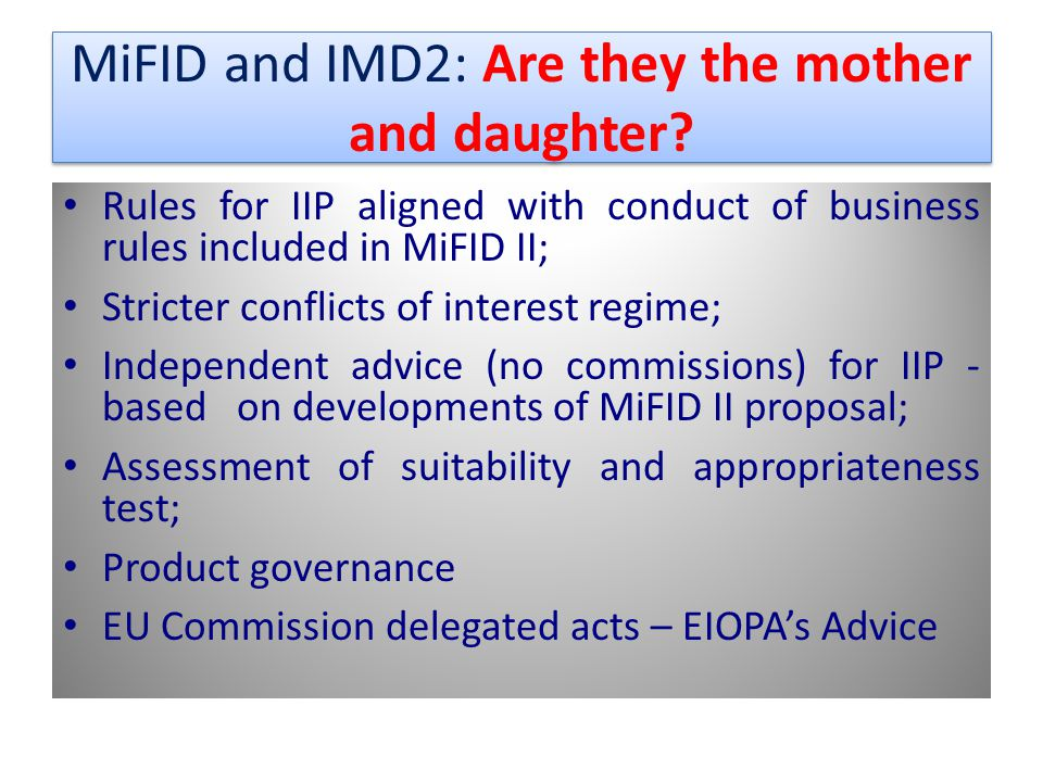 MiFID and IMD2: Are they the mother and daughter.