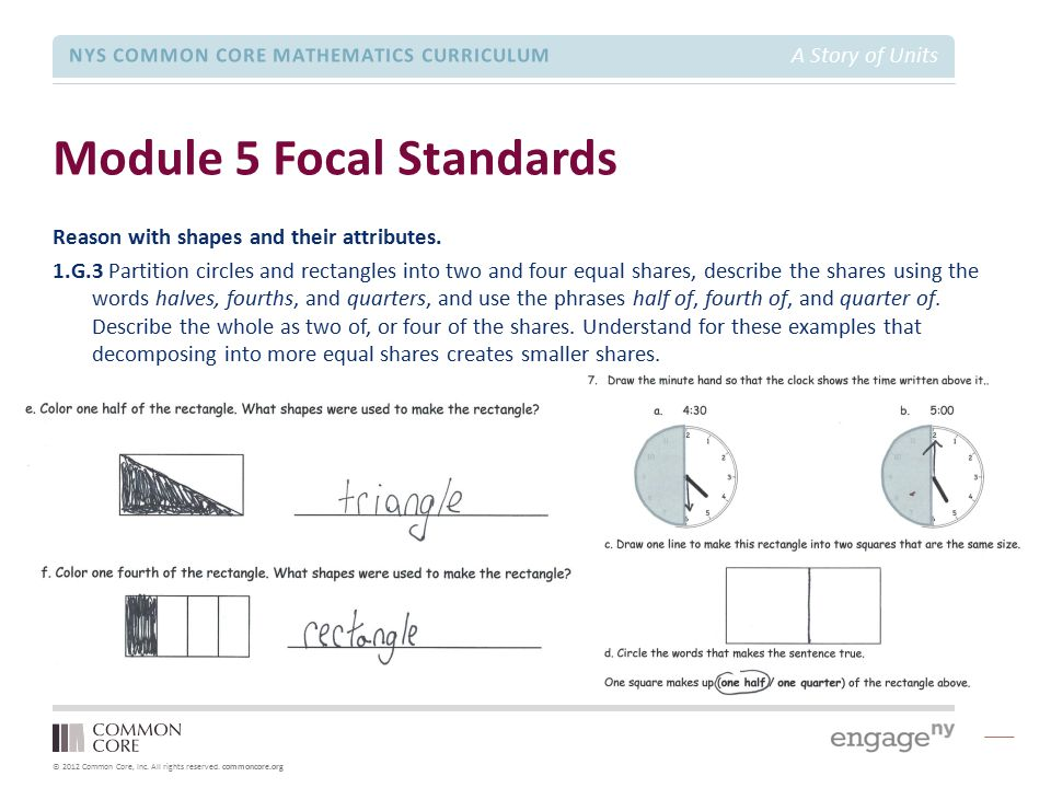 © 2012 Common Core, Inc. All rights reserved. commoncore.org NYS COMMON CORE MATHEMATICS CURRICULUM A Story of Units Module 5 Focal Standards Reason w