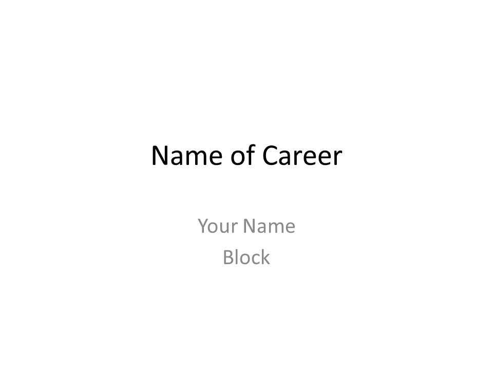 Name of Career Your Name Block