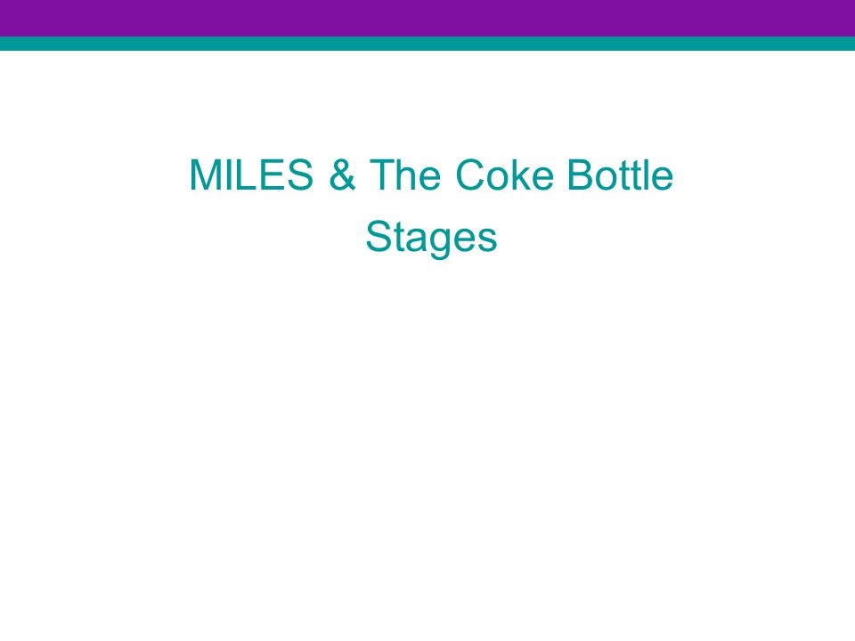 MILES & The Coke Bottle Stages