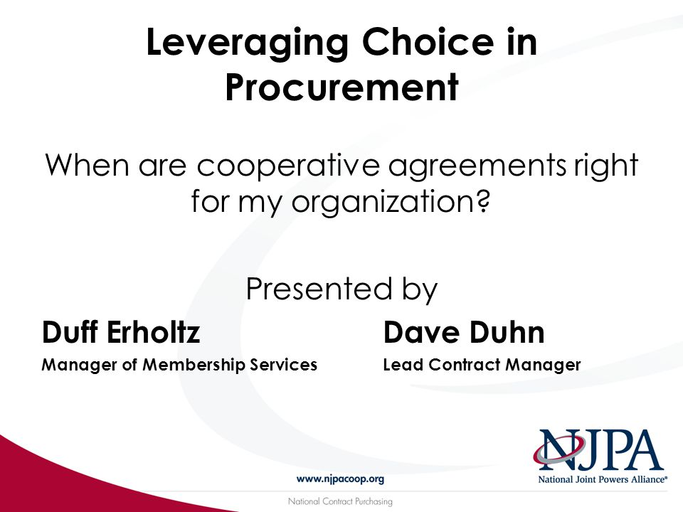 Leveraging Choice in Procurement When are cooperative agreements right for my organization.