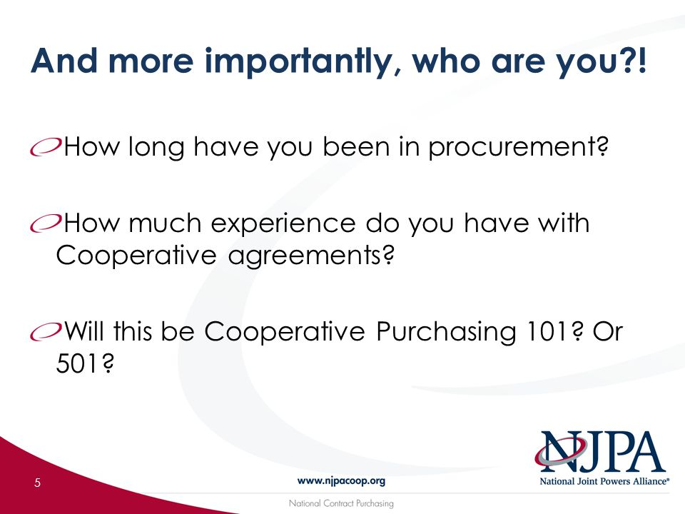 And more importantly, who are you?. 5 How long have you been in procurement.