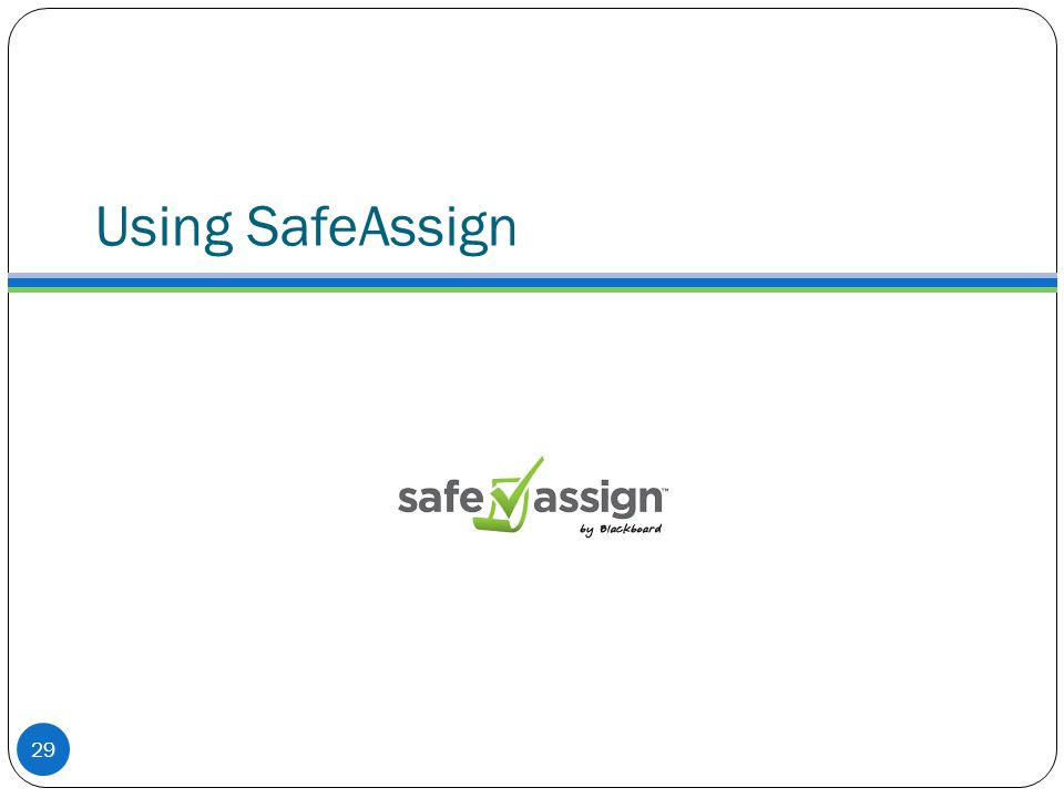 Using SafeAssign 29
