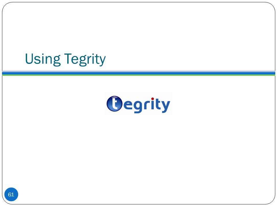 Using Tegrity 61