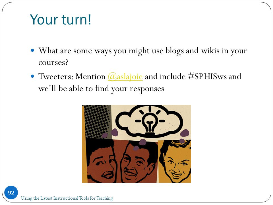 Your turn. What are some ways you might use blogs and wikis in your courses.