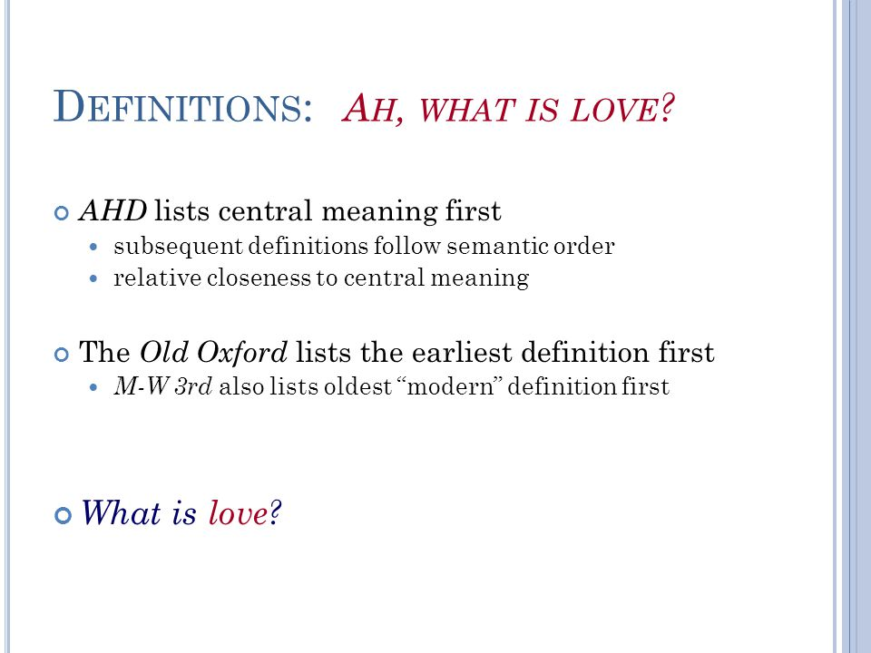 D EFINITIONS : A H, WHAT IS LOVE .