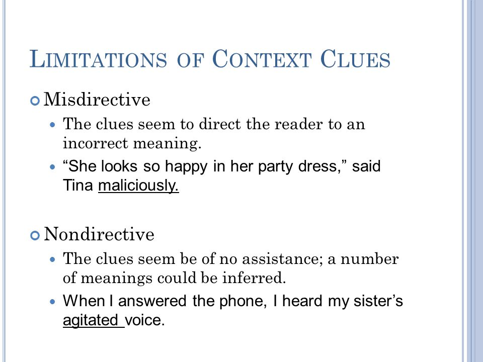 L IMITATIONS OF C ONTEXT C LUES Misdirective The clues seem to direct the reader to an incorrect meaning.