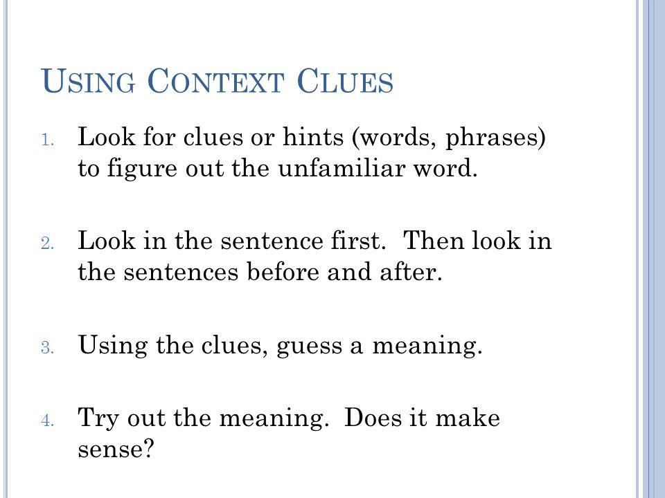 U SING C ONTEXT C LUES 1.