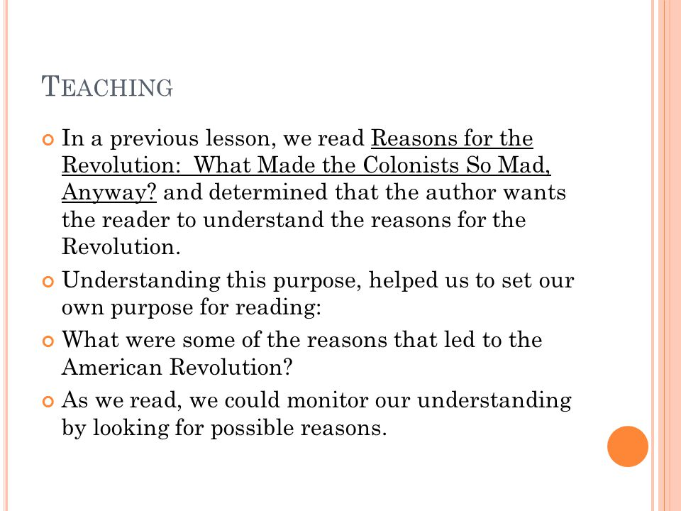 T EACHING In a previous lesson, we read Reasons for the Revolution: What Made the Colonists So Mad, Anyway.