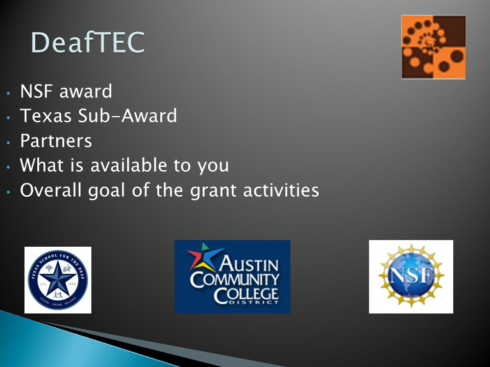 NSF award Texas Sub-Award Partners What is available to you Overall goal of the grant activities