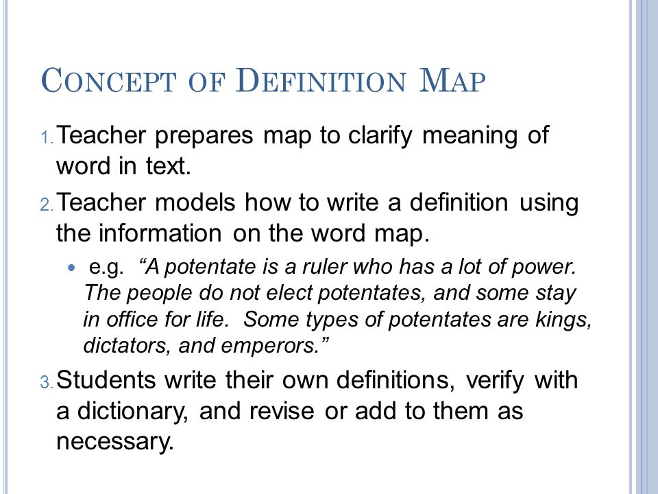 C ONCEPT OF D EFINITION M AP 1. Teacher prepares map to clarify meaning of word in text.