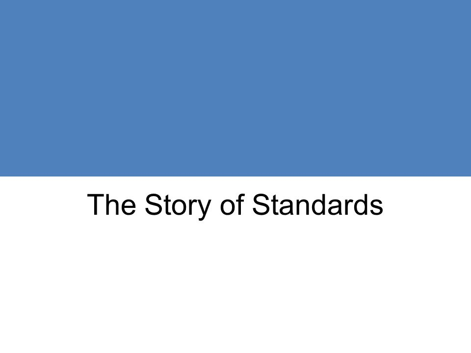 The Story of Standards