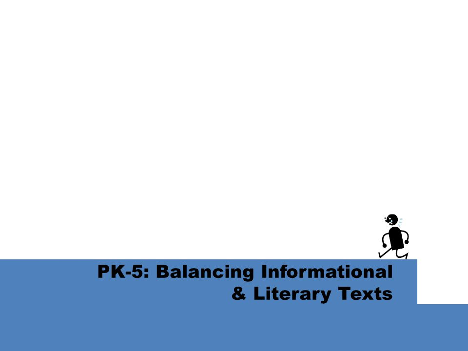 PK-5: Balancing Informational & Literary Texts