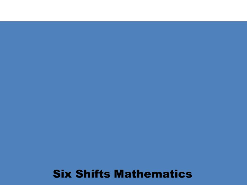Six Shifts Mathematics