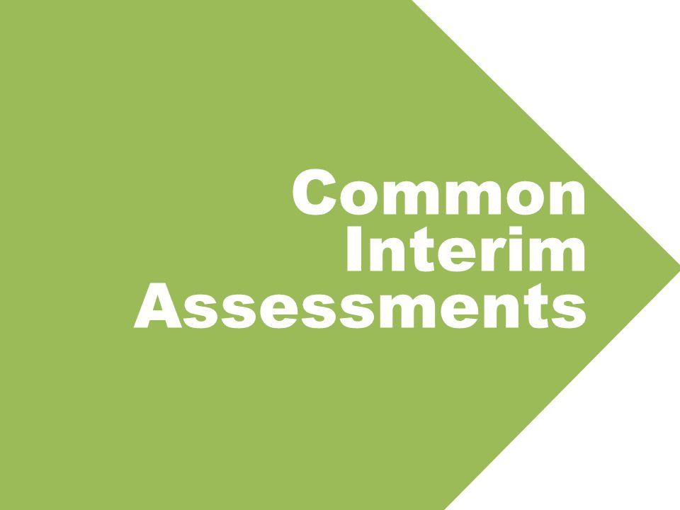 Common Interim Assessments
