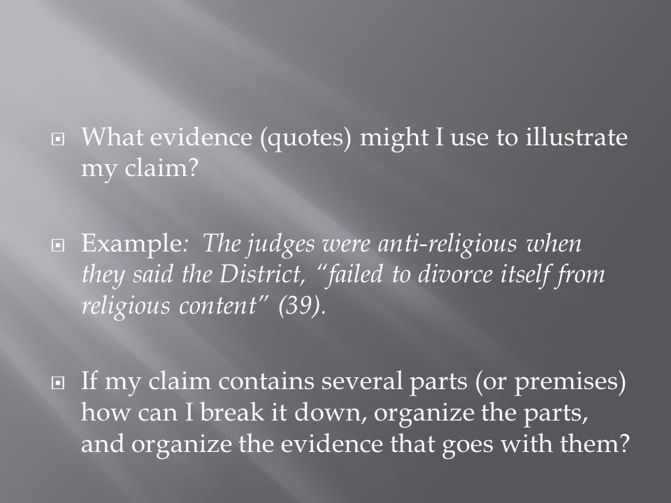  What evidence (quotes) might I use to illustrate my claim.