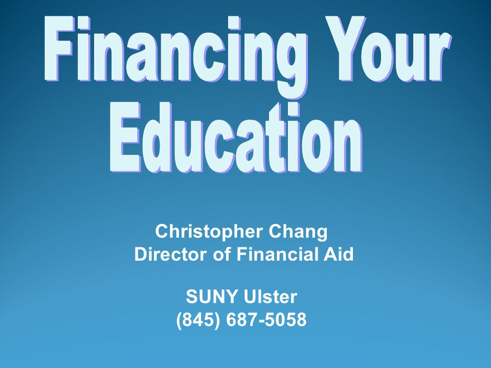 SUNY Ulster Financial Aid Office Stone Ridge Campus – VAN 105 FinancialAid@sunyulster.edu (845) 687-5058 For More Information About:  Upcoming on-campus workshops  Workshops in Area High Schools  Setting up an individual appointment