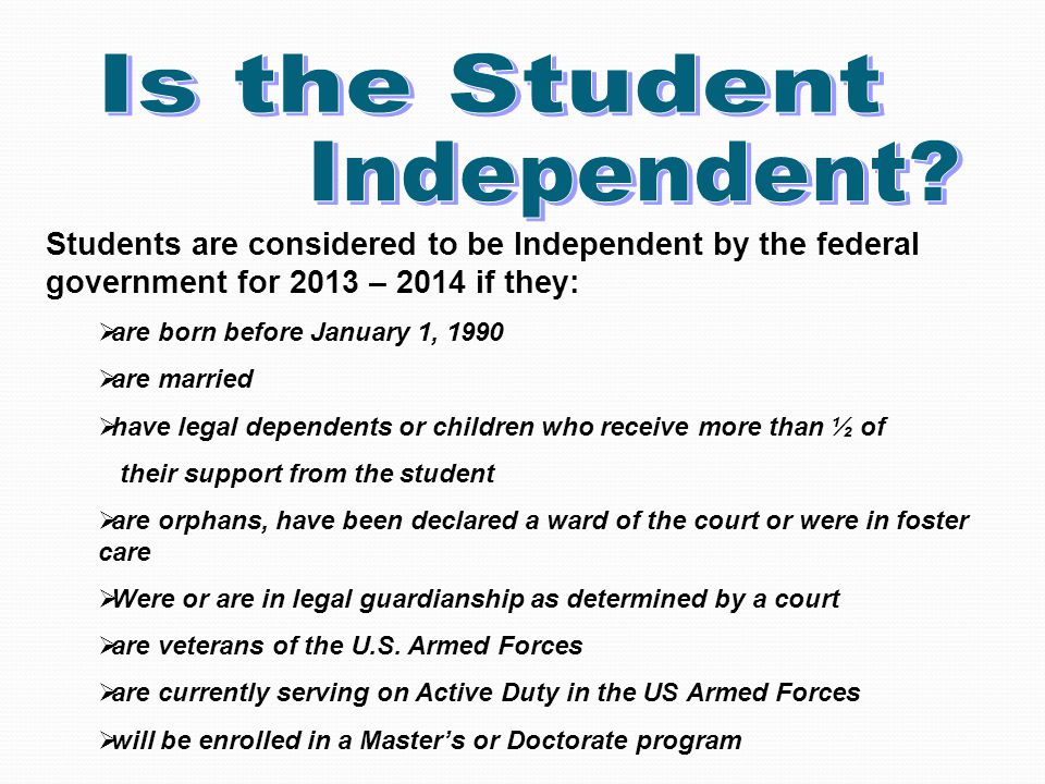IndependenceContinued Independence Continued  Was determined at any time after July 1, 2012 to be an unaccompanied youth who was homeless.
