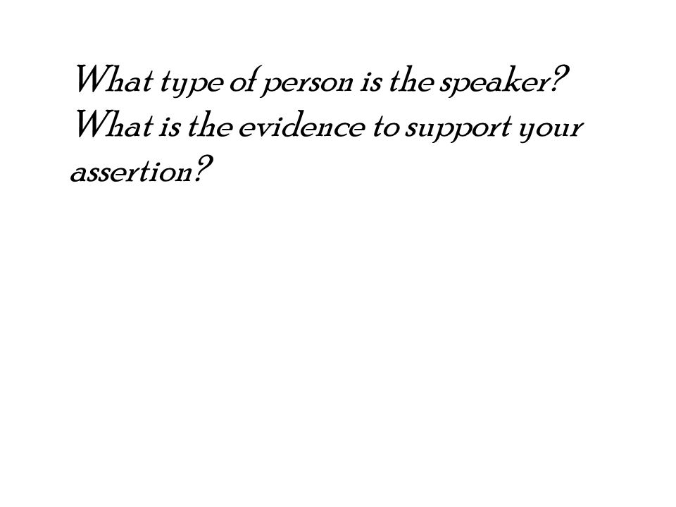 What type of person is the speaker What is the evidence to support your assertion