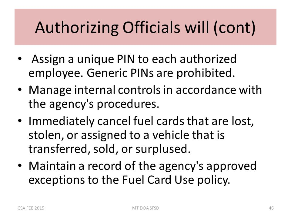 Authorizing Officials will (cont) Assign a unique PIN to each authorized employee.