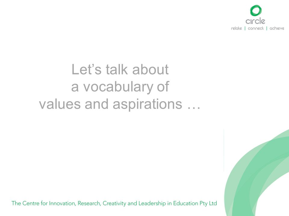 Let's talk about a vocabulary of values and aspirations …