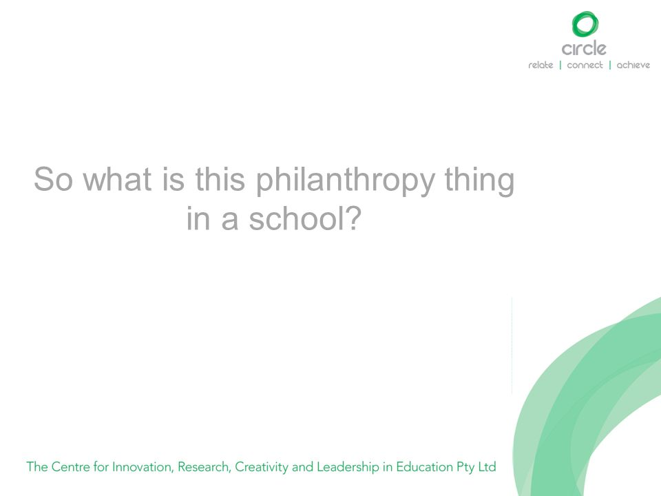 So what is this philanthropy thing in a school?