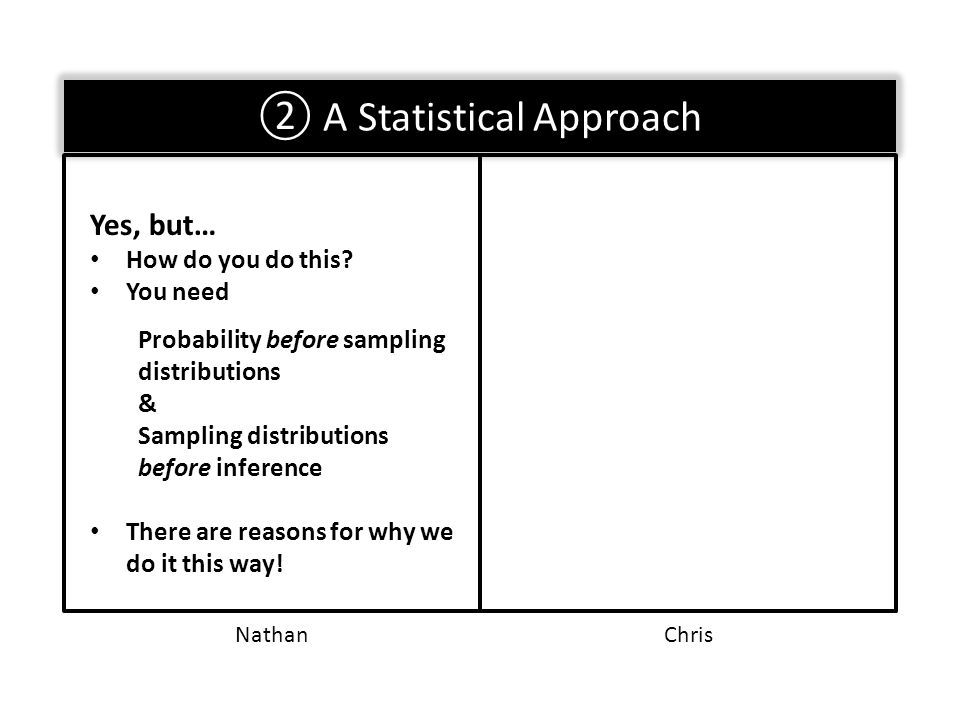 ② A Statistical Approach Yes, but… How do you do this.