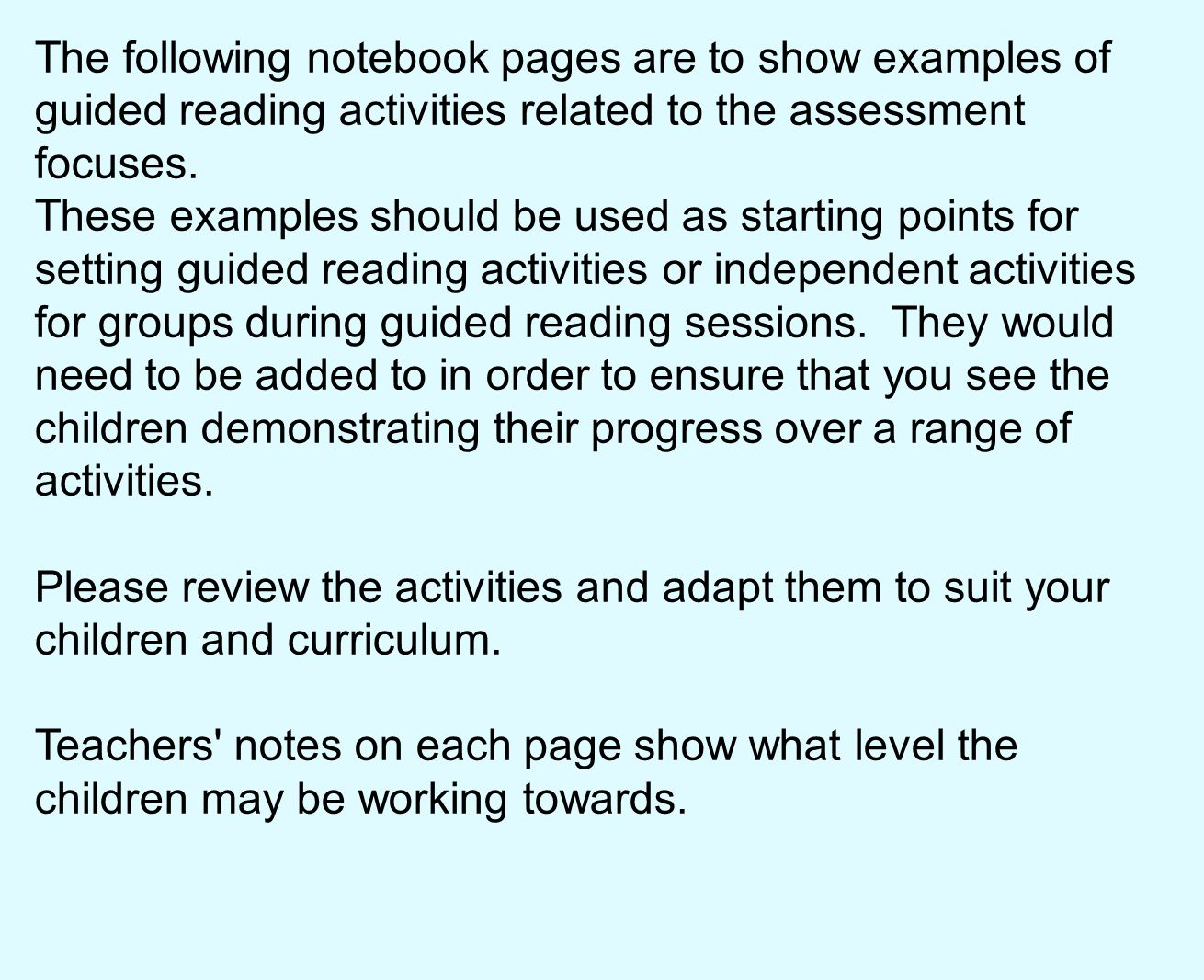 The following notebook pages are to show examples of guided reading activities related to the assessment focuses.