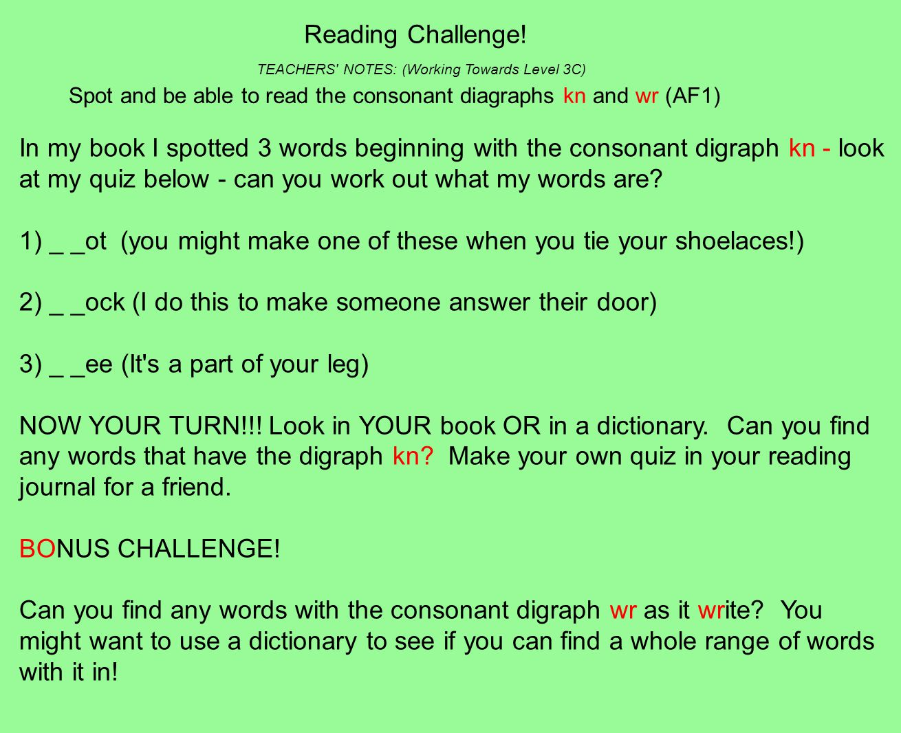 Spot and be able to read the consonant diagraphs kn and wr (AF1) Reading Challenge.