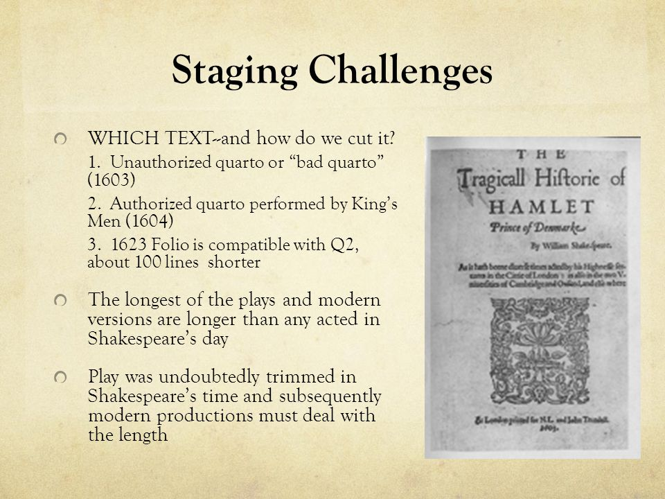 Staging Challenges WHICH TEXT--and how do we cut it.