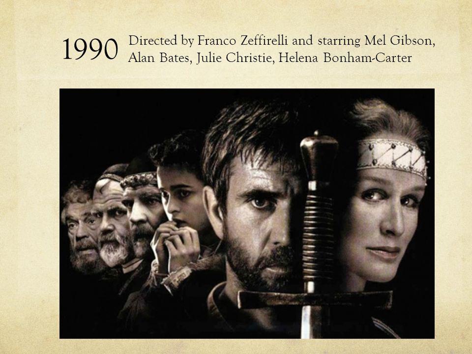 1990 Directed by Franco Zeffirelli and starring Mel Gibson, Alan Bates, Julie Christie, Helena Bonham-Carter